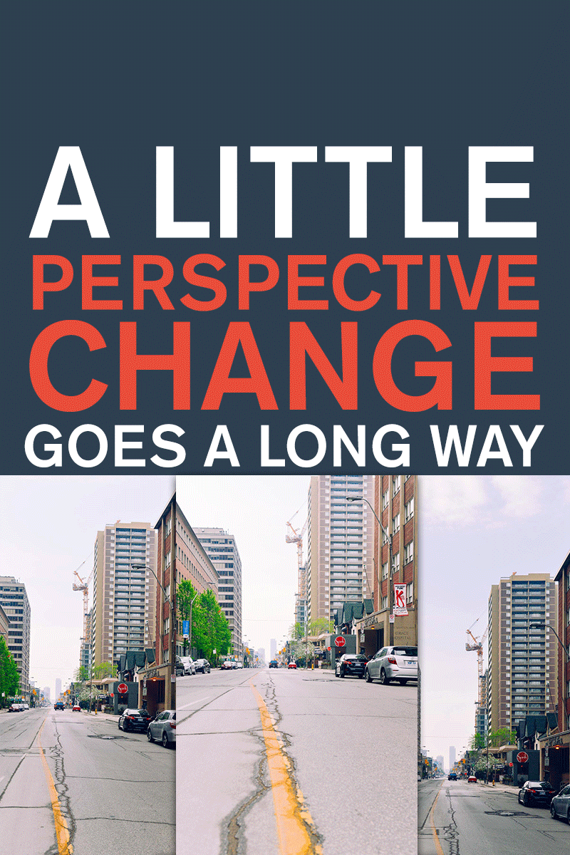 A Little Perspective Change Goes A Long Way